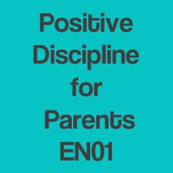 Positive Discipline Workshop for Parents EN0101